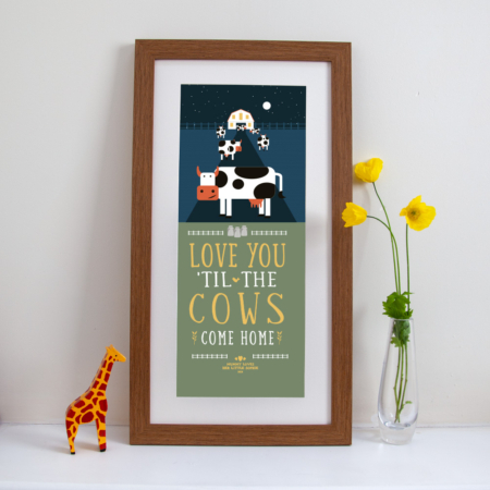 Tall framed personalised print with image of happy cows in a field and the saying 'love you 'til the cows come home'